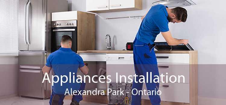 Appliances Installation Alexandra Park - Ontario