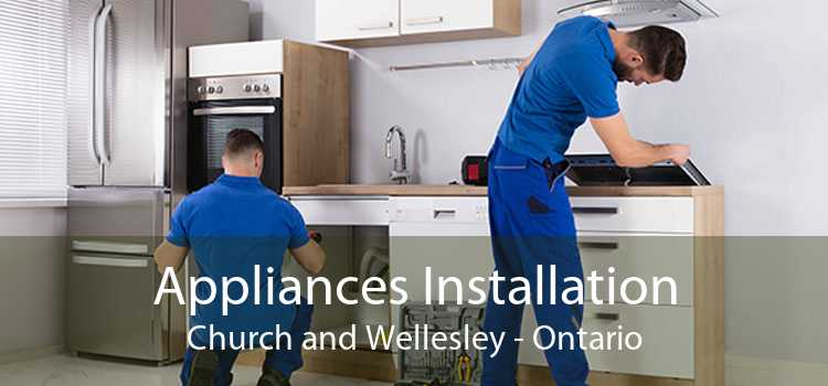 Appliances Installation Church and Wellesley - Ontario