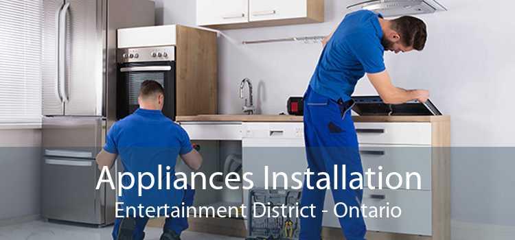 Appliances Installation Entertainment District - Ontario