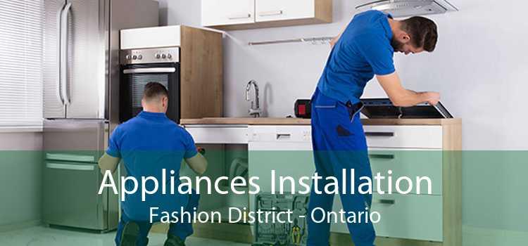 Appliances Installation Fashion District - Ontario