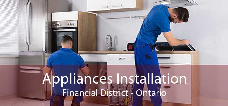 Appliances Installation Financial District - Ontario