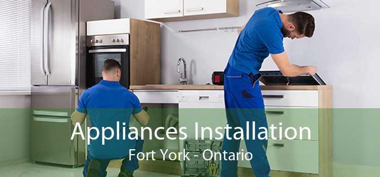 Appliances Installation Fort York - Ontario