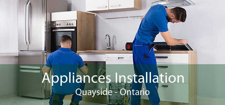 Appliances Installation Quayside - Ontario