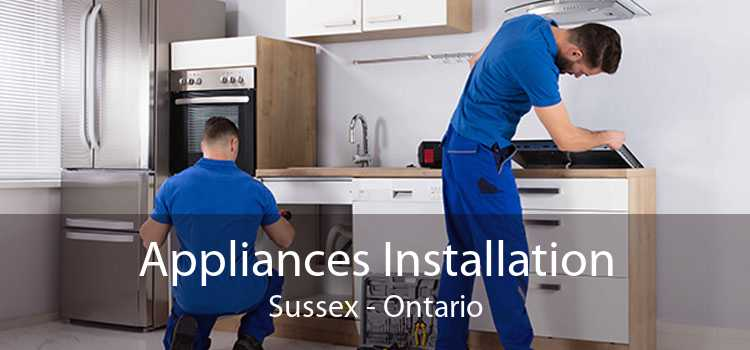 Appliances Installation Sussex - Ontario