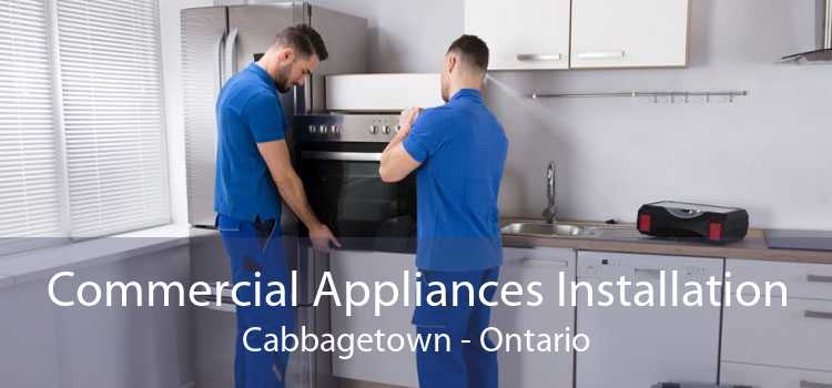 Commercial Appliances Installation Cabbagetown - Ontario