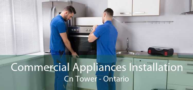 Commercial Appliances Installation Cn Tower - Ontario
