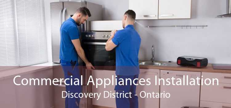 Commercial Appliances Installation Discovery District - Ontario