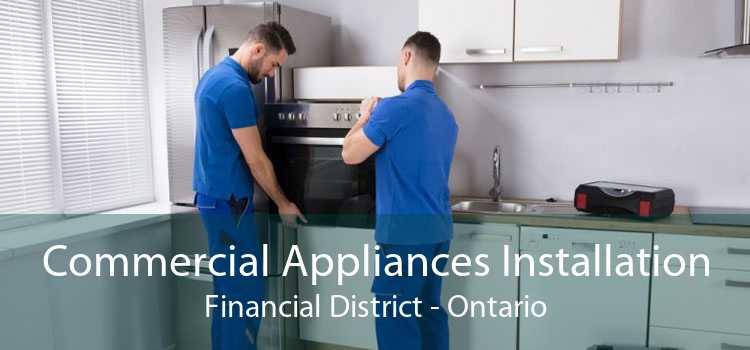Commercial Appliances Installation Financial District - Ontario