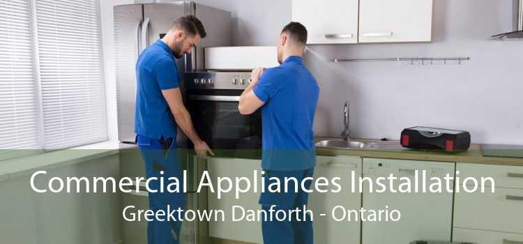 Commercial Appliances Installation Greektown Danforth - Ontario