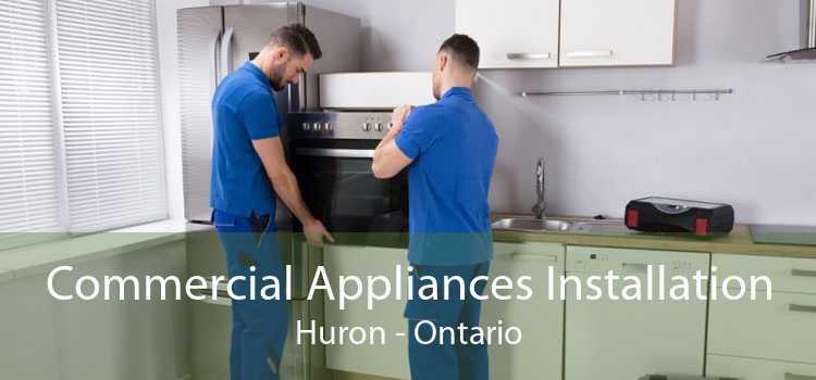 Commercial Appliances Installation Huron - Ontario