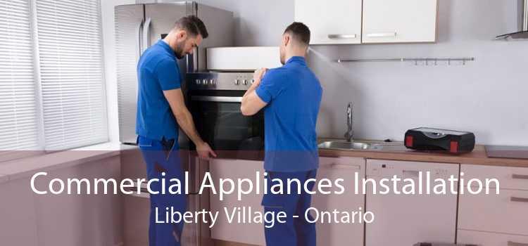 Commercial Appliances Installation Liberty Village - Ontario