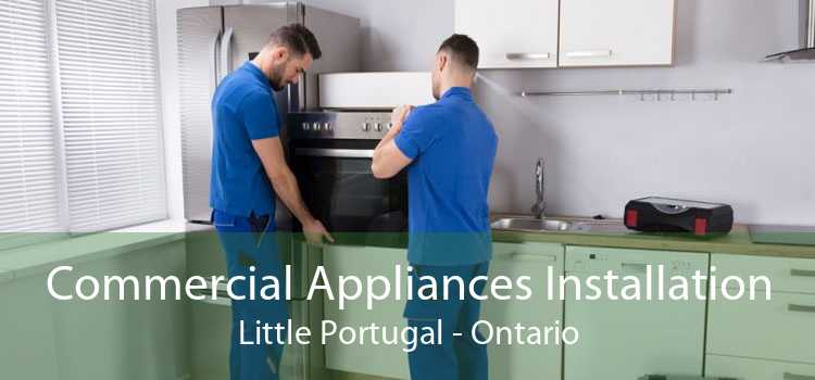Commercial Appliances Installation Little Portugal - Ontario