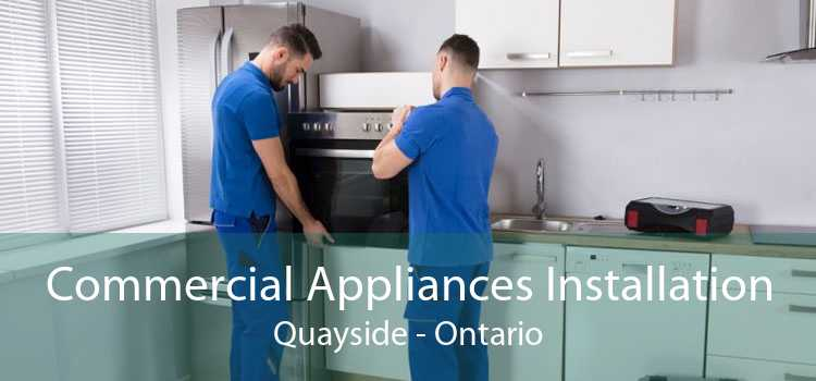 Commercial Appliances Installation Quayside - Ontario