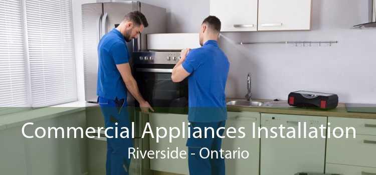 Commercial Appliances Installation Riverside - Ontario