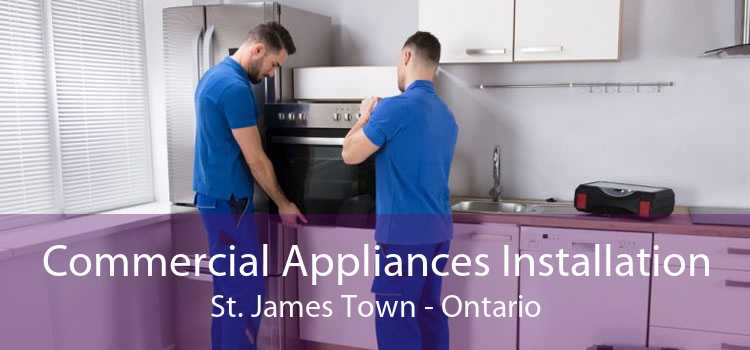 Commercial Appliances Installation St. James Town - Ontario