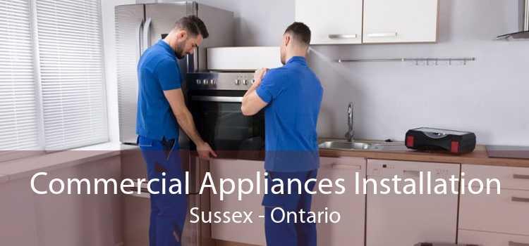 Commercial Appliances Installation Sussex - Ontario