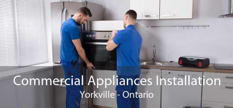 Commercial Appliances Installation Yorkville - Ontario