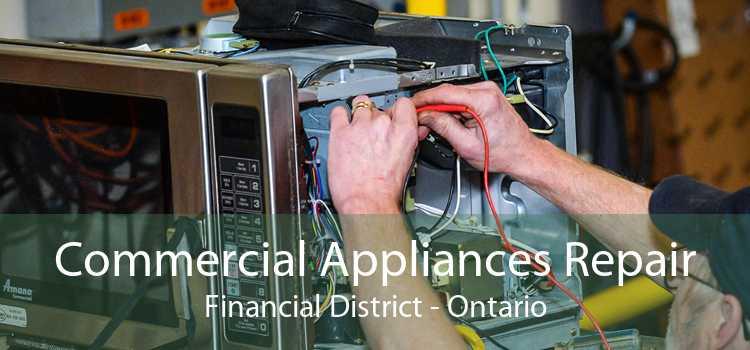 Commercial Appliances Repair Financial District - Ontario