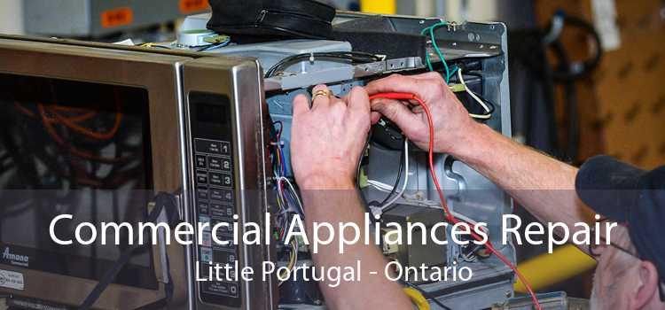 Commercial Appliances Repair Little Portugal - Ontario