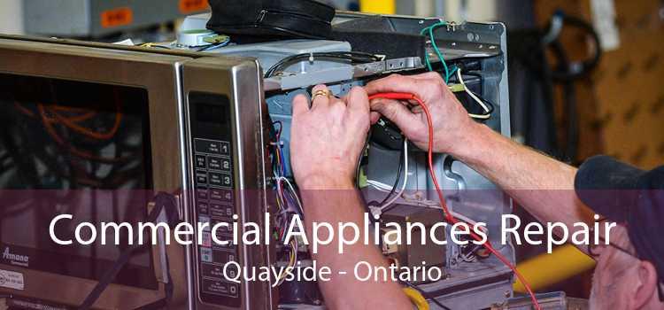 Commercial Appliances Repair Quayside - Ontario