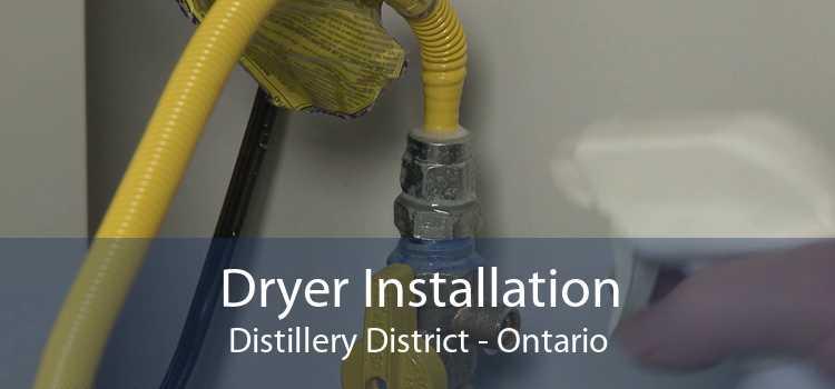 Dryer Installation Distillery District - Ontario