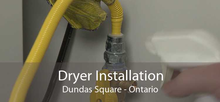 Dryer Installation Dundas Square - Ontario