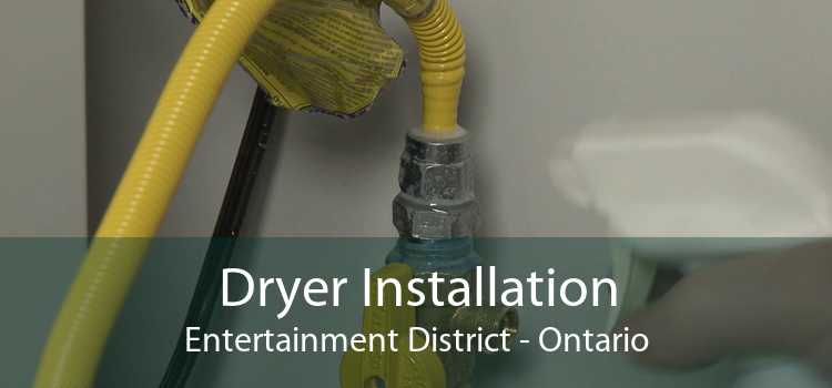 Dryer Installation Entertainment District - Ontario