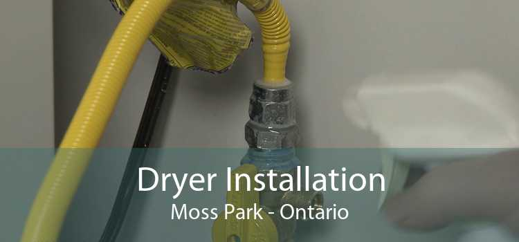 Dryer Installation Moss Park - Ontario
