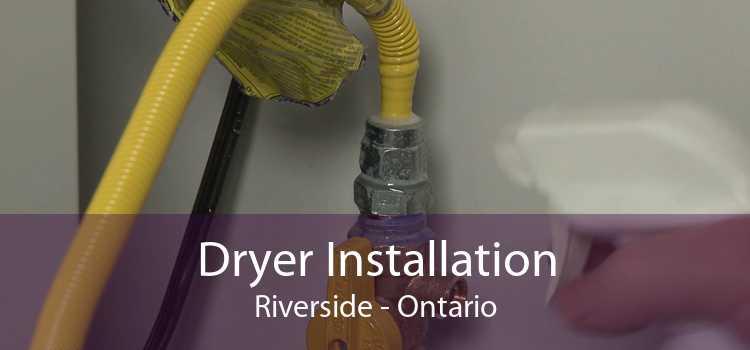 Dryer Installation Riverside - Ontario