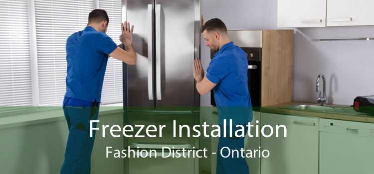 Freezer Installation Fashion District - Ontario
