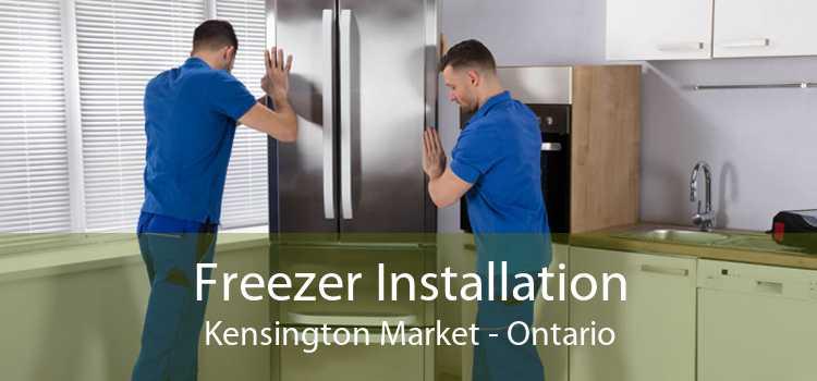 Freezer Installation Kensington Market - Ontario