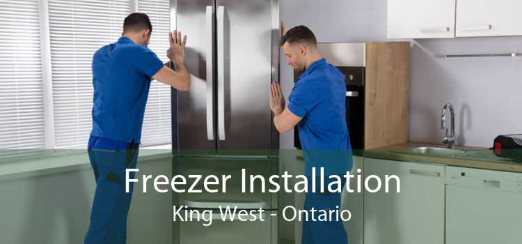 Freezer Installation King West - Ontario