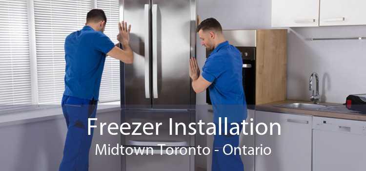Freezer Installation Midtown Toronto - Ontario