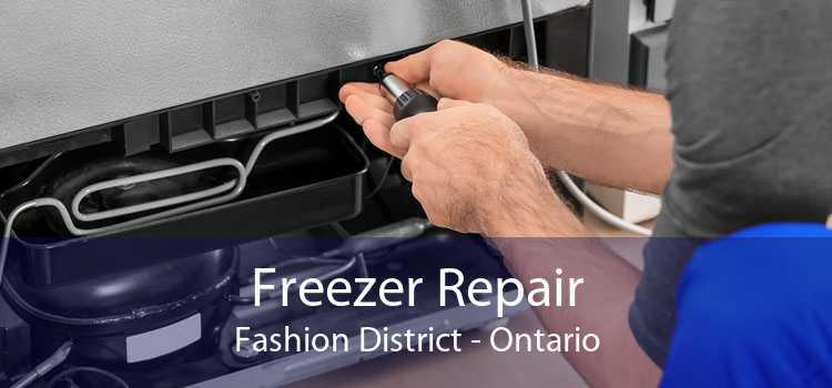 Freezer Repair Fashion District - Ontario