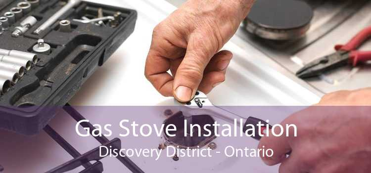 Gas Stove Installation Discovery District - Ontario