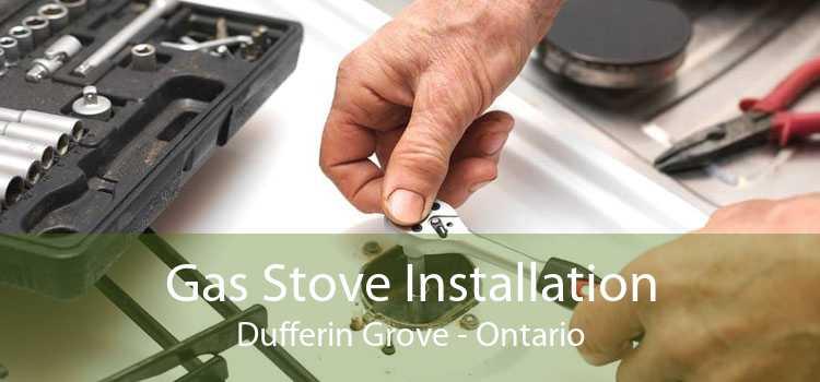 Gas Stove Installation Dufferin Grove - Ontario