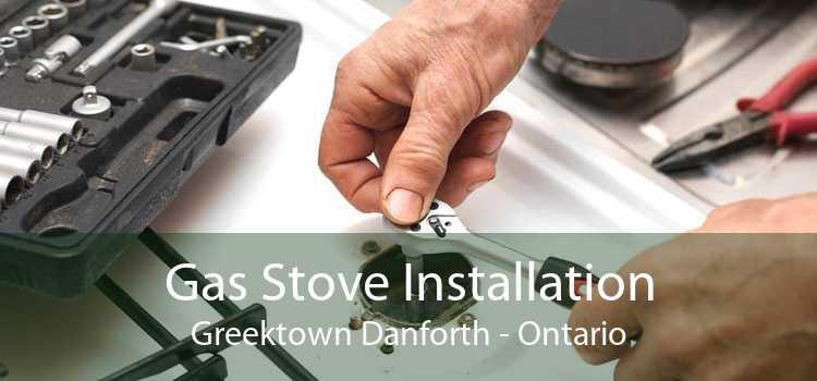 Gas Stove Installation Greektown Danforth - Ontario