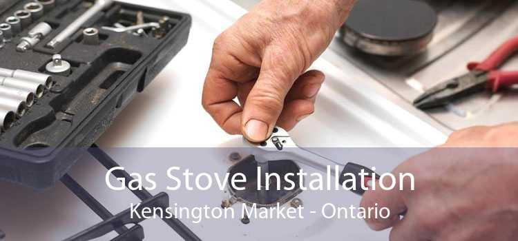 Gas Stove Installation Kensington Market - Ontario