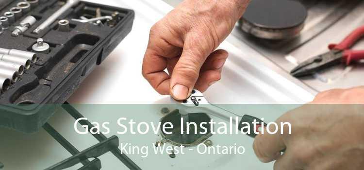Gas Stove Installation King West - Ontario
