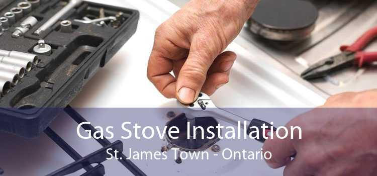 Gas Stove Installation St. James Town - Ontario