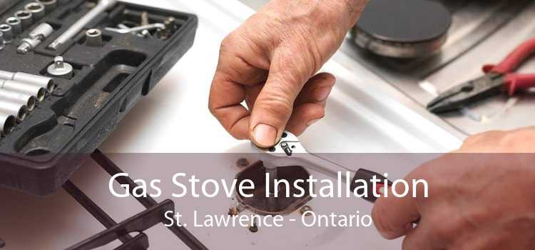 Gas Stove Installation St. Lawrence - Ontario