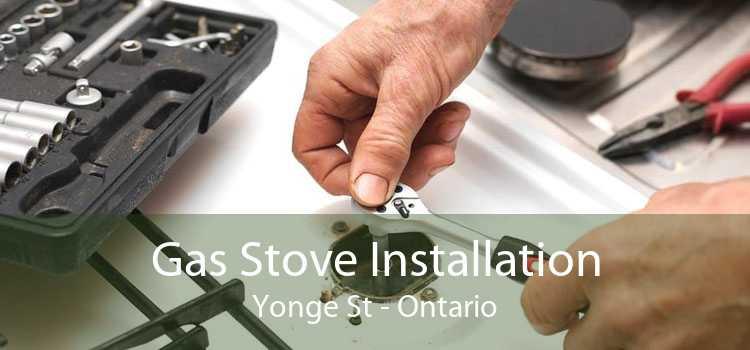 Gas Stove Installation Yonge St - Ontario