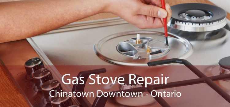 Gas Stove Repair Chinatown Downtown - Ontario