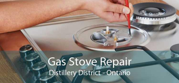 Gas Stove Repair Distillery District - Ontario