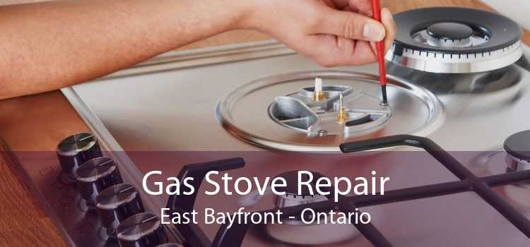 Gas Stove Repair East Bayfront - Ontario