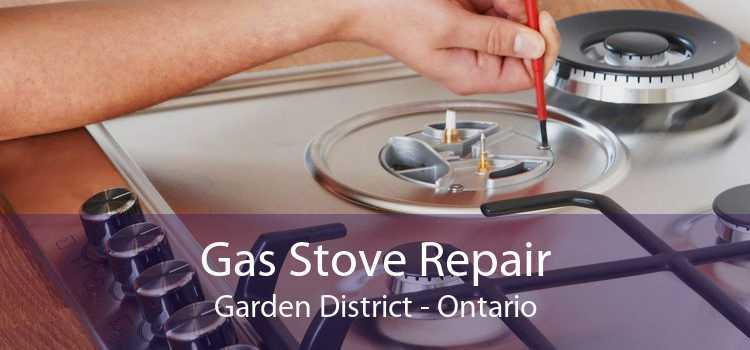 Gas Stove Repair Garden District - Ontario