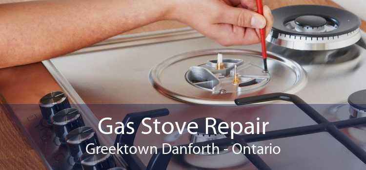 Gas Stove Repair Greektown Danforth - Ontario