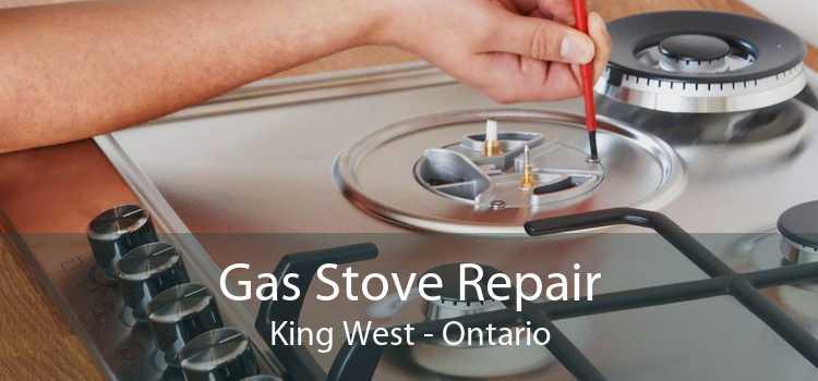 Gas Stove Repair King West - Ontario