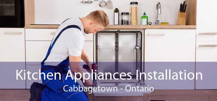Kitchen Appliances Installation Cabbagetown - Ontario