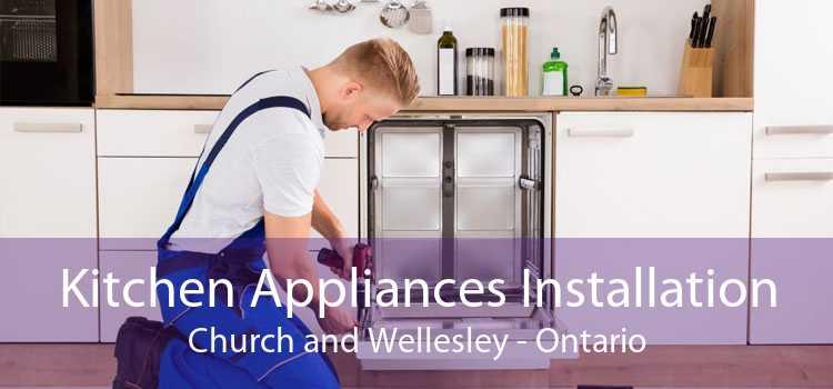Kitchen Appliances Installation Church and Wellesley - Ontario